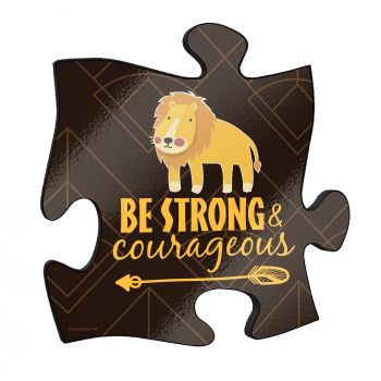 "Be strong and courageous! The short but so sweet phrase along with a cute cartoon lion stand out on this unique 12"" x 12"" wooden puzzle piece wall art."